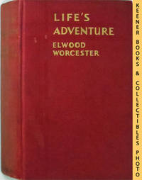 Life's Adventure: The Story Of A Varied Career