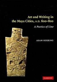 Art and Writing in the Maya Cities, A.D. 600-800