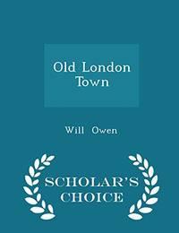 Old London Town   Scholar's Choice Edition