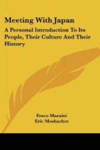 Meeting with Japan: A Personal Introduction to Its People, Their Culture and Their History by Fosco Maraini - 2007-09-12