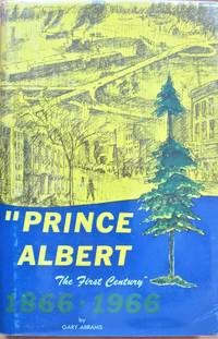 Prince Albert: The First Century 1866-1966