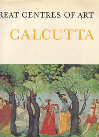 Great Centres of Art: Calcutta