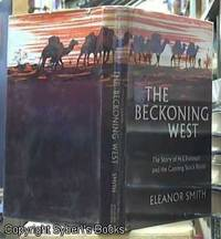 image of THE BECKONING WEST. The Story of H.S. Trotman and the Canning Stock Route
