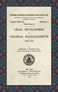 Legal Development in Colonial Massachusetts 1630-1686