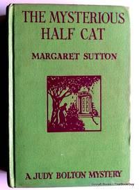 The Mysterious Half Cat: A Judy Bolton Mystery