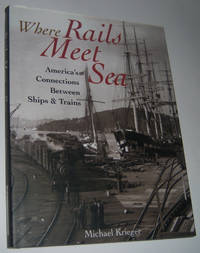 WHERE RAILS MEET THE SEA: America's Connections Between Ships and Trains