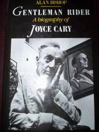 Gentleman Rider : A Biography of Joyce Cary