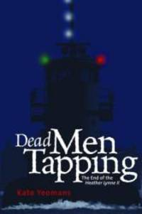 Dead Men Tapping : The End of the Heather Lynn II