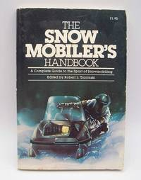 image of The Snow Mobiler's Handbook: A Complete Guide to the Sport of Snowmobiling