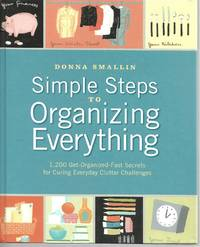 image of Simple Steps to Organizing Everything 1,200 Get-organized-fast Secrets for Curing Everyday Clutter Challenges