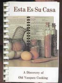 ESTA ES SU CASA A Discovery of Old Vasquez Cooking