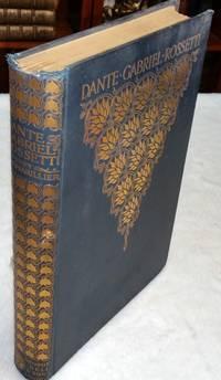 Dante Gabriel Rossetti: An Illustrated Memorial of His Art and Life