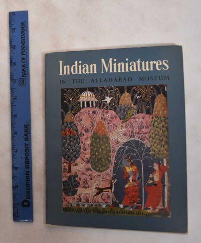Bombay, India: Allahabad Museum / Allahabad Nagar Mahapalika, 1961. Softcover. VG-. edge-wear to cov...
