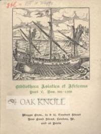 BIBLIOTHECA ASIATICA ET AFRICANA. PART V. BOOKS RELATING TO THE DISCOVERY, HISTORY AND EXPLORATION OF VARIOUS PARTS OF ASIA AND AFRICA DURING THE YEARS 1450-1670
