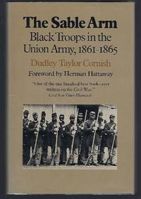 image of The Sable Arm: Black Troops in the Union Army, 1861-1865