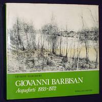 Giovanni Barbisan: Acqueforti 1933-1972