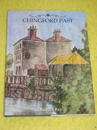 Chingford Past by Barbara Ray - First Edition - 2003 - from Pullet's Books (SKU: 001175)