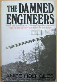 The Damned Engineers: How one battalion of Combat Engineers stalled Hitler's offensive in the Battle of the Bulge