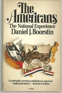 AMERICANS The National Experience, Boorstin, Daniel