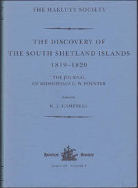The Discovery of the South Shetland Islands: The Voyage of the Brig Williams, 1819-1820 and The Journal of Midshipman C.W. Poynter (Works issued by the Hakluyt Society, Third Series, Volume 4)