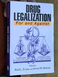 Drug legalization: for and against by  Irwin M  Rod L. & Berent - Paperback - Reprint - 1993 - from Syber's Books and Biblio.com