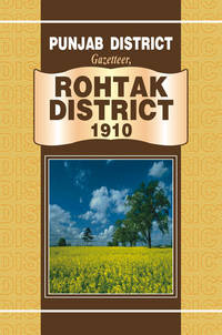 PUNJAB DISTRICT GAZETTEER,ROHTAK DISTRICT 1910 by PUNJAB GOVERNMENT - Hardcover - 2001 - from Sang-e-Meel Publications (SKU: Biblio332)