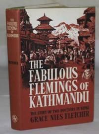 The Fabulous Flemings Of Kathmandu. The Story Of Two Doctors In Nepal