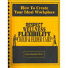 HOW TO CREATE YOUR IDEAL WORKPLACE: RESPECT, WELLNESS, FLEXIBILITY, CHILD & ELDER CARE by  PhD Gayle Kimball - Paperback - First - from Earth=Haven (SKU: 101)