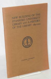 image of New Building of the Stanford University Library and a History of the Library 1891-1919 [facsimile]