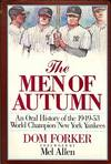 image of The Men Of Autumn: An Oral History Of The 1949-53 World Champion New York Yankees
