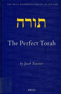 THE PERFECT TORAH by (Jt) Jacob Neusner - Hardcover - 2003 - from Dan Wyman Books (SKU: 36100)