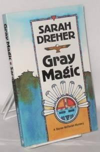 image of Gray Magic: a Stoner McTavish mystery