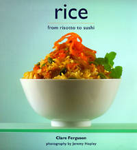 Rice : From Risotto to Sushi