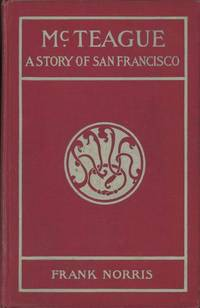 McTeague.  A Story of San Francisco.