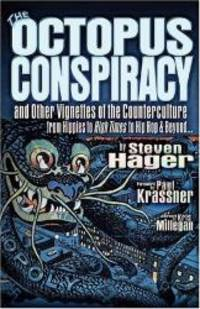 The Octopus Conspiracy: And Other Vignettes of the Counterculture—From Hippies to High Times to Hip-Hop & Beyond . . . by Steven Hager - Hardcover - 2005-04-02 - from Books Express and Biblio.com