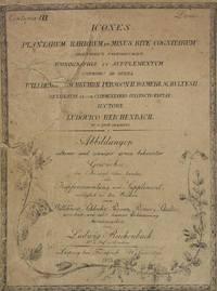 ICONOGRAPHIA BOTANICA seu PLANTAE CRITICAE. Icones platarum rariorum et minus riete cognitarum,...