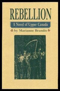 image of REBELLION - A Novel of Upper Canada