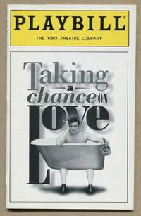 [Playbill]: Taking a Chance on Love. The Lyrics & Life of John Latouche