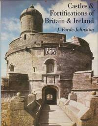 CASTLES & FORTIFICATIONS OF BRITAIN & IRELAND