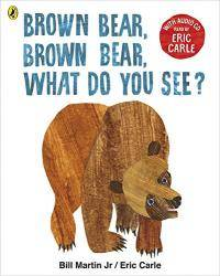 image of Brown Bear, Brown Bear, What Do You See?: With Audio Read by Eric Carle