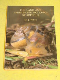 The Land and Freshwater Molluscs of Suffolk