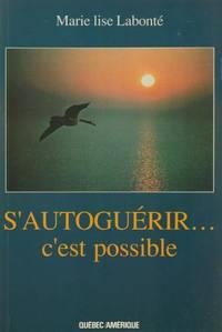 S Autoguerir C Est Possible by Marie Lise Labonte - 1986
