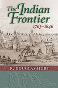 The Indian Frontier 1763 1846
