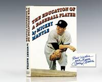 The Education of a Baseball Player. by  Mickey Mantle - Signed First Edition - 1967 - from Raptis Rare Books and Biblio.com