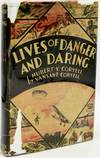 View Image 1 of 3 for LIVES OF DANGER AND DARING: GLIMPSES INTO THE LIVES OF MEN WHO HAVE DARED ALL KINDS OF DANGER Inventory #290980