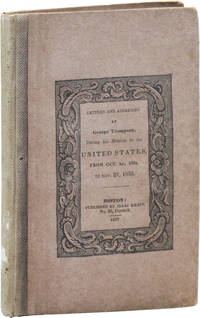 Letters and Addresses by George Thompson, during his mission in the United States, from Oct. 1st, 1834, to Nov. 27, 1835