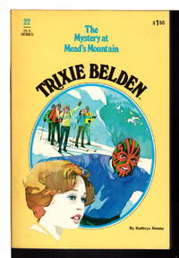 image of TRIXIE BELDEN: THE MYSTERY AT MEAD'S MOUNTAIN. #22.