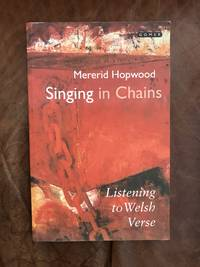 image of Singing in Chains: Listening to Welsh Verse