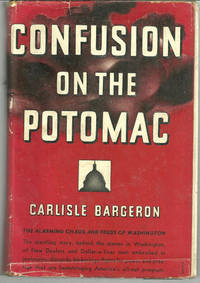 CONFUSION ON THE POTOMAC The Alarming Chaos and Feuds of Washington, Bargeron, Carlisle