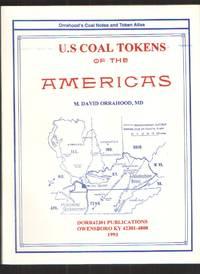 image of Orrahood's Coal Notes and Token Atlas U. S. Coal Tokens of the Americas